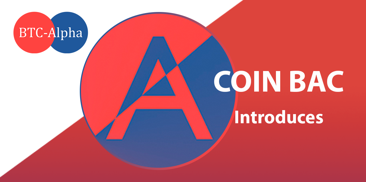 BTC-Alpha team is excited to inform about driving partnership with Coin BAC .