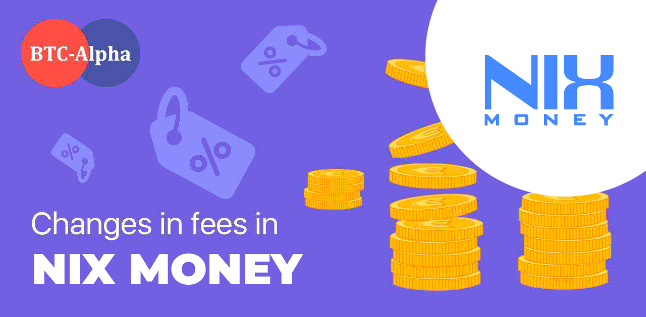 NixMoney fee changed on BTC-Alpha