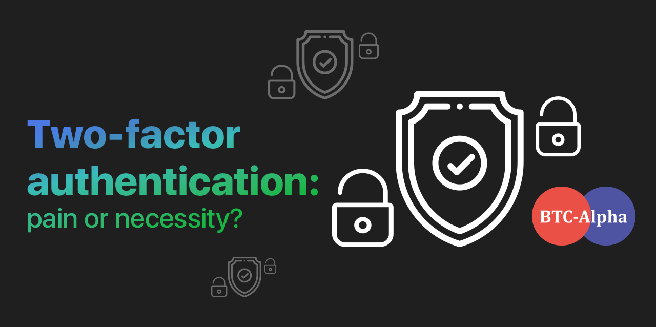 Two-factor authentication: pain or necessity?