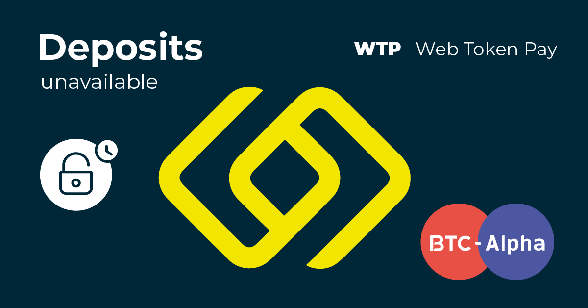 WTP deposits temporarily unavailable
