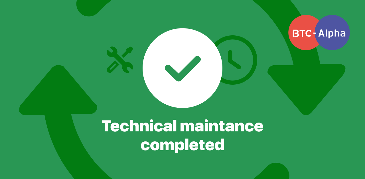 Technical Maintenance On BTC-Alpha Has Been Completed