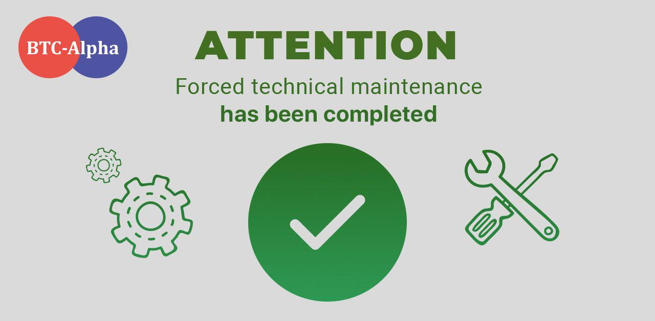 Technical maintenance has been completed