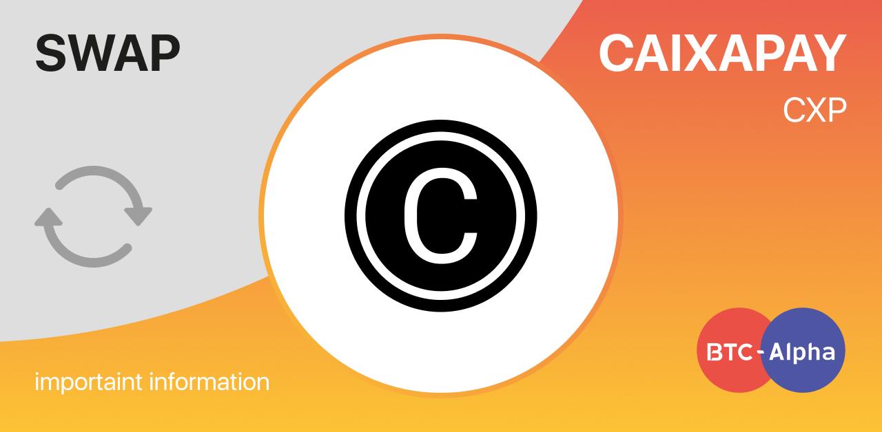CaixaPay (CXP) Swap on BTC-Alpha