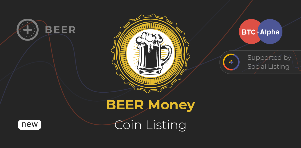 Beer Money - New Token on BTC-Alpha: Social Listing Favorite!