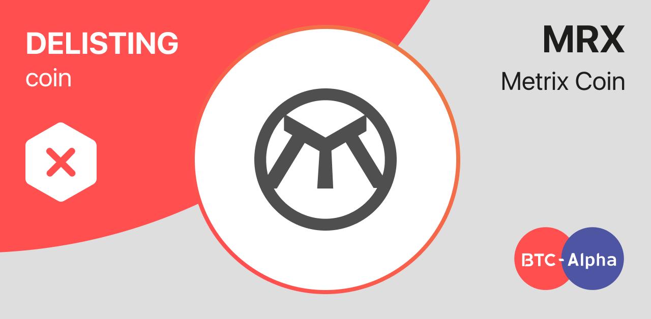 Metrix Coin (MRX) Delisting