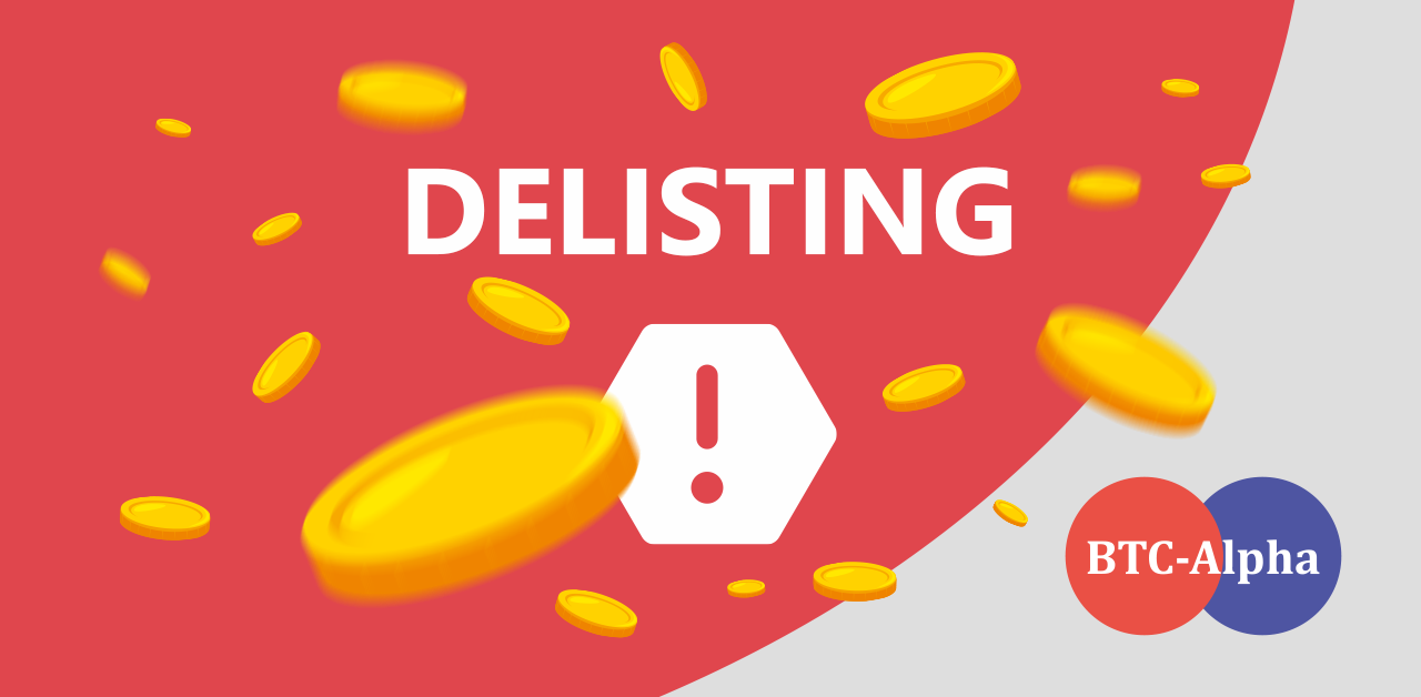 Important Information: Delisting of 10 Coins on BTC-Alpha
