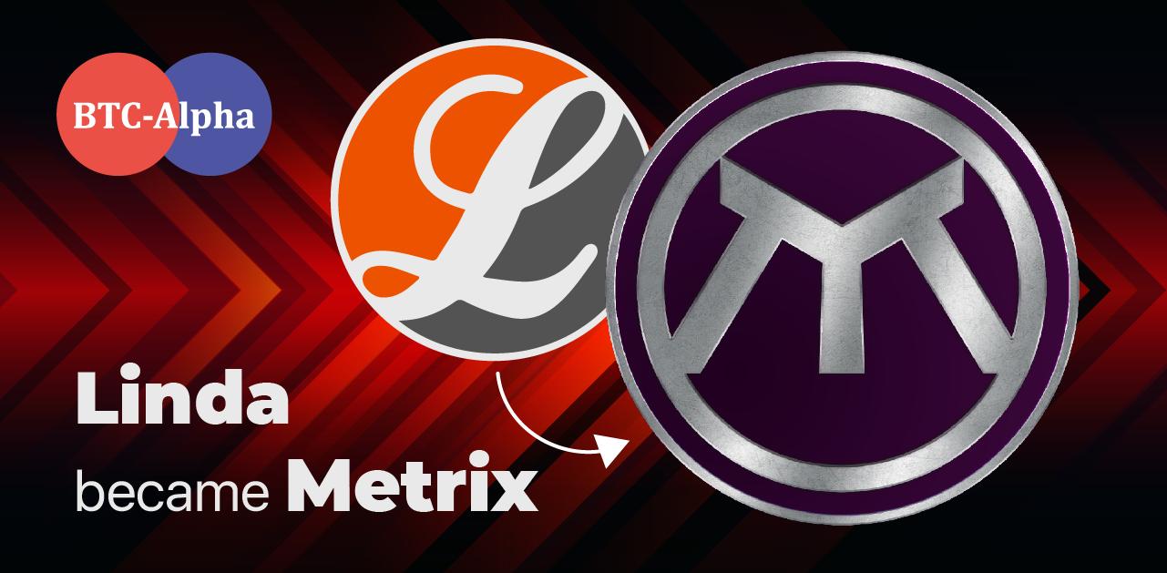 The Linda coin became Metrix (MRX)