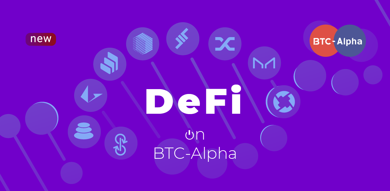 Trade Popular DeFi Tokens — Now It's Possible On BTC-Alpha